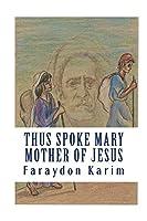 Thus Spoke Mary: Mother of Jesus