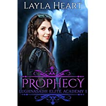 Prophecy: A New Adult Paranormal Reverse Harem Academy Romance Serial (Lughnasadh Elite Academy Book 1)