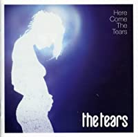 Here Come the Tears by TEARS (2006-01-01)