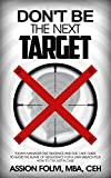 Don't be The Next Target: Today's Manager Due Diligence And Due Care Guide To Avoid The Blame Of Negligence For A Data Breach Plus How To CYA Just In Case (English Edition)