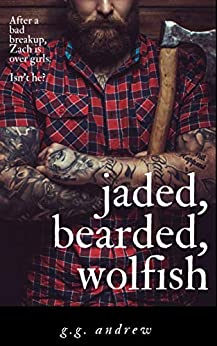 Jaded, Bearded, Wolfish: A Halloween Romance (Crazy, Sexy, Ghoulish Book 3) by [Andrew, G.G.]