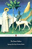 The Desert Fathers: Sayings of the Early Christian Monks (Penguin Classics) [並行輸入品]