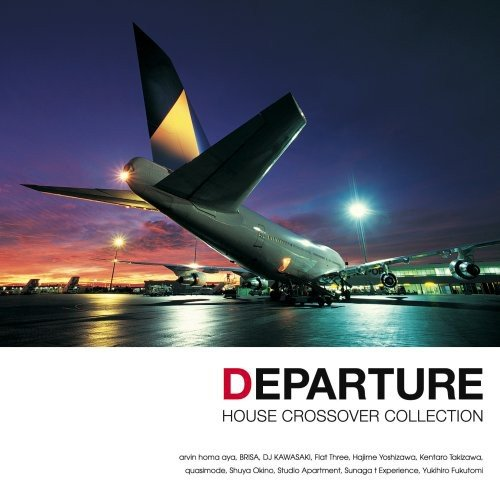DEPARTURE-HOUSE/CROSSOVER COLLECTION-