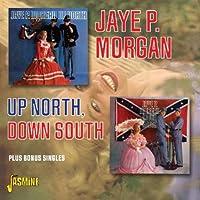 Up North, Down South by Jaye P. Morgan