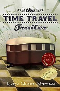 The Time Travel Trailer by [Nortman, Karen Musser]