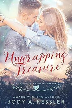 Unwrapping Treasure: A Granite Lake Romance Novella by [Kessler, Jody A.]