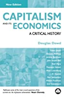 Capitalism and Its Economics - New Edition: A Critical History