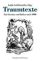 Traumtexte: Zur Literatur und Kultur nach 1900