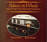Palaces on Wheels: Royal Carriages at the National Railway Museum