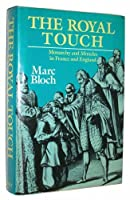 The Royal Touch: Monarchy and Miracles in France and England