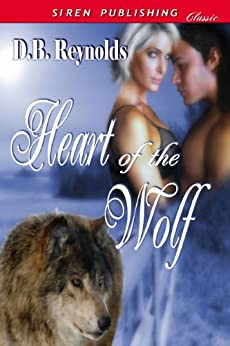 Heart of the Wolf (Siren Publishing Classic) by [Reynolds, D. B.]