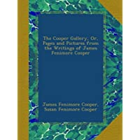 The Cooper Gallery, Or, Pages and Pictures from the Writings of James Fenimore Cooper