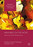Memories on the Move: Experiencing Mobility, Rethinking the Past (Migration, Diasporas and Citizenship)