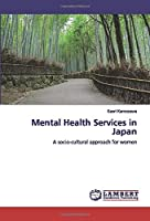 Mental Health Services in Japan: A socio-cultural approach for women