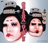 "GEISHA""Remix""GIRLS"