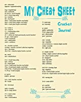 My Cheat Sheet Crochet Journal: 8 X 10 Lined 100 Page Ruled Project Builder Diary: Crocheter Notes, Writing, Doodles, Drawings and Supple List Notebook to Keep All Pattern Ideas, Yarn and Abbreviations in One Place