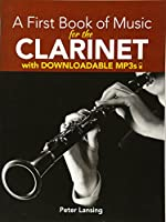A First Book of Music for the Clarinet with Downloadable MP3s (Dover Chamber Music Scores)