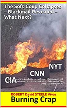 """The Soft Coup Collapses – Blackmail Revealed – What Next?: CIA was bluffing, produced no evidence – Russians did not """"hack"""" the election. Is this the beginning ... State in the USA? (Trump Revolution Book 6) by [STEELE  Vivas, ROBERT David]"""