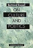 ラッセル・文化・政治論―ON CULTURE AND POLITICS