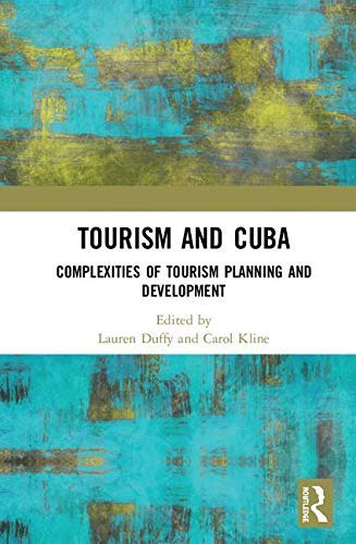 Tourism and Cuba: Complexities of Tourism Planning and Development (English Edition)