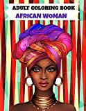 African Women Adult Coloring Book: 100 Beautiful Africa Designs American Queen Perfect Stress Relaxation Full Page Anti Anxiety Creativity Grown Ups