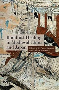 Buddhist Healing in Medieval China and Japan (English Edition)