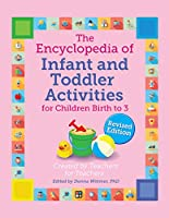 The Encyclopedia of Infant and Toddler Activities: For Children Birth to 3 (Giant Encyclopedia)