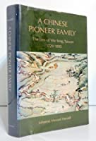 Chinese Pioneer Family: The Lins of Wu-Feng, Taiwan, 1729-1895 (Studies of the East Asian Institute)