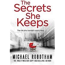 The Secrets She Keeps: The life she wanted wasn't hers: The life she wanted wasn't hers