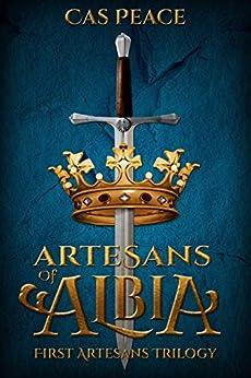 Artesans of Albia: First Artesans Trilogy Box Set by [Peace, Cas]