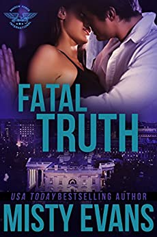 Fatal Truth (SEALs of Shadow Force Romantic Suspense Series Book 1) by [Evans, Misty]