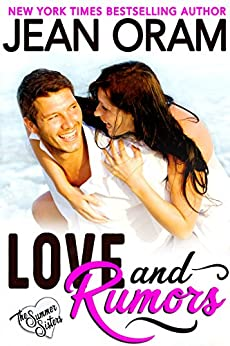 Love and Rumors: A Billionaire Movie Star Sweet Contemporary Romance (The Summer Sisters Book 1) by [Oram, Jean]