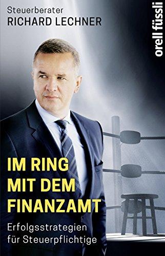 Im Ring mit dem Finanzamt: Erfolgsstrategien für Steuerpflichtige (German Edition)