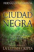 CIUDAD NEGRA: En busca de la ciudad perdida de Z (Las aventuras de Ulises Vidal)