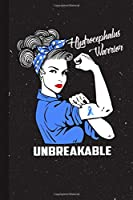 Hydrocephalus Warrior Unbreakable: Hydrocephalus Awareness Gifts Blank Lined Notebook Support Present For Men Women Blue  Ribbon Awareness Month / Day Journal for Him Her
