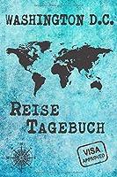 Washington D.C. Reise Tagebuch: Notizbuch 120 Seiten DIN A5 - Staedtereise Urlaubsplaner Reisetagebuch Abschiedsgeschenk Stadt Reise