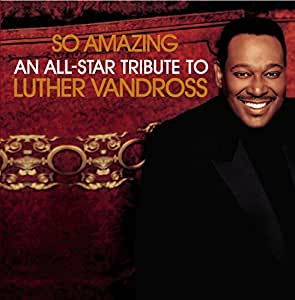 So Amazing: All Star Tribute Luther Vandross