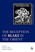 Reception of Blake in the Orient (Continuum Reception Studies)
