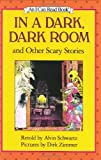 In a Dark, Dark Room and Other Scary Stories (I Can Read Book 2)