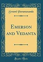 Emerson and Vedanta (Classic Reprint)