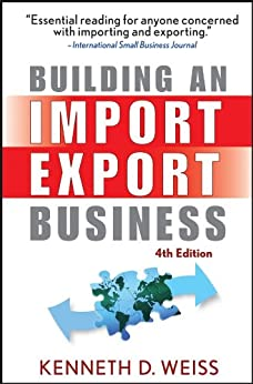 Building an Import / Export Business by [Weiss, Kenneth D.]