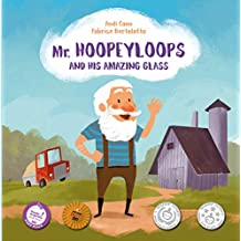 Mr. Hoopeyloops and His Amazing Glass (Explore Glass Artists Book 1)