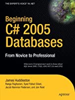 Beginning C# 2005 Databases: From Novice to Professional