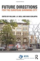 Future Directions for the European Shrinking City (RTPI Library Series)