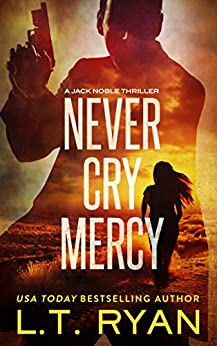 Never Cry Mercy (Jack Noble #10) by [Ryan, L.T.]