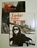 Toshi Beyond The Moment―瞬間(とき)に抱かれて