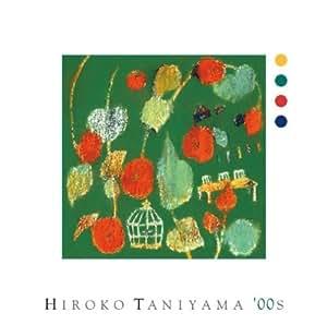 HIROKO TANIYAMA '00s
