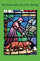 The Birth and Life of St. Moling