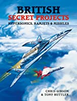 British Secret Projects: Hypersonics, Ramjets & Missiles
