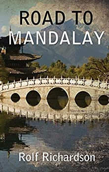 ROAD TO MANDALAY by [Richardson, Rolf]